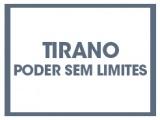 Tirano - Poder sem Limites